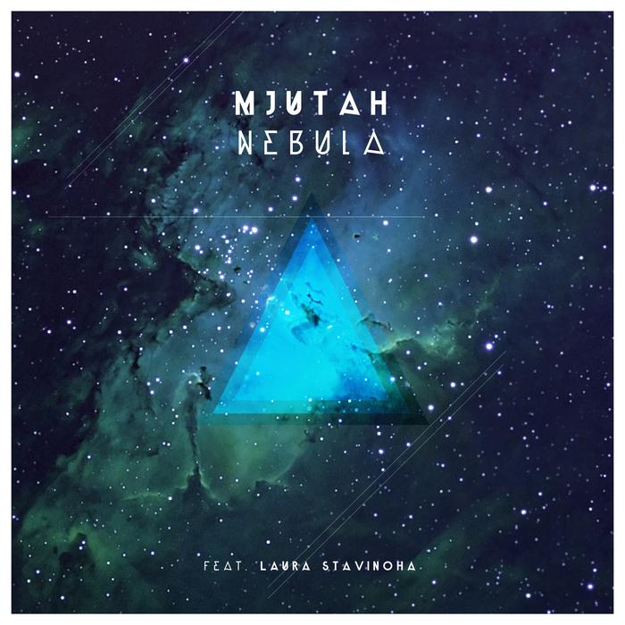 MJUTAH feat LAURA STAVINOHA - Nebula