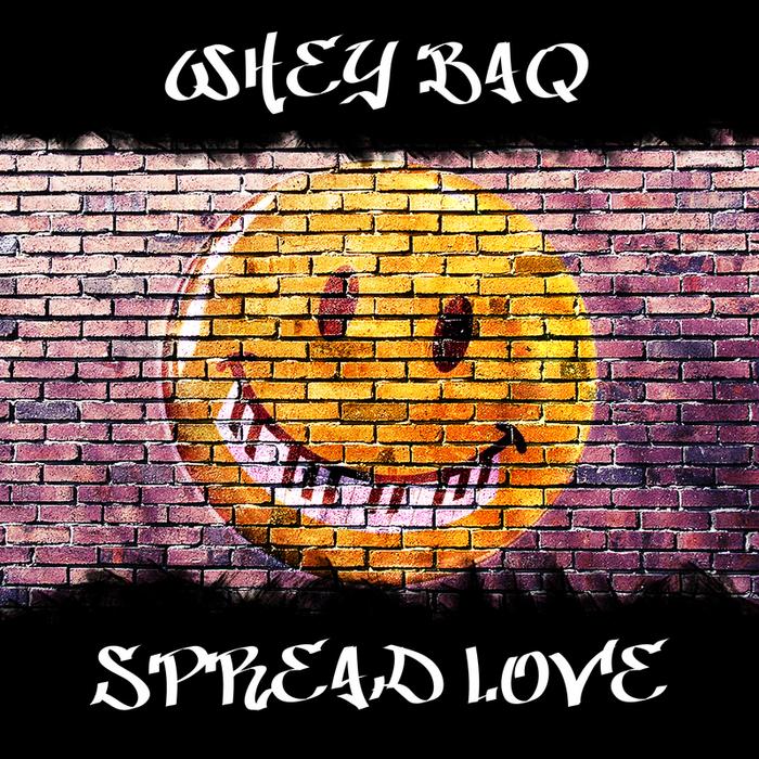 WHEY BAQ - Spread Love