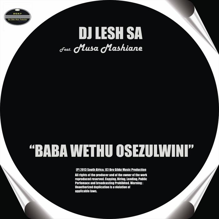 DJ LESH SA feat MUSA MASHIANE - Baba Wethu Osezulwini