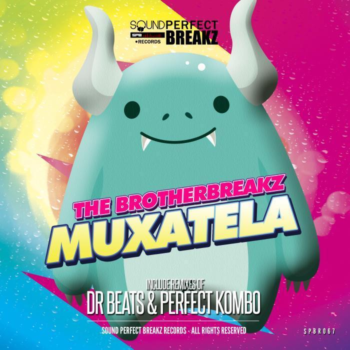 BROTHERBREAKZ, The - Muxatela (remixes)
