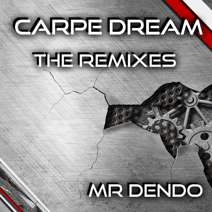 MR DENDO - Carpe Dream: The Remixes