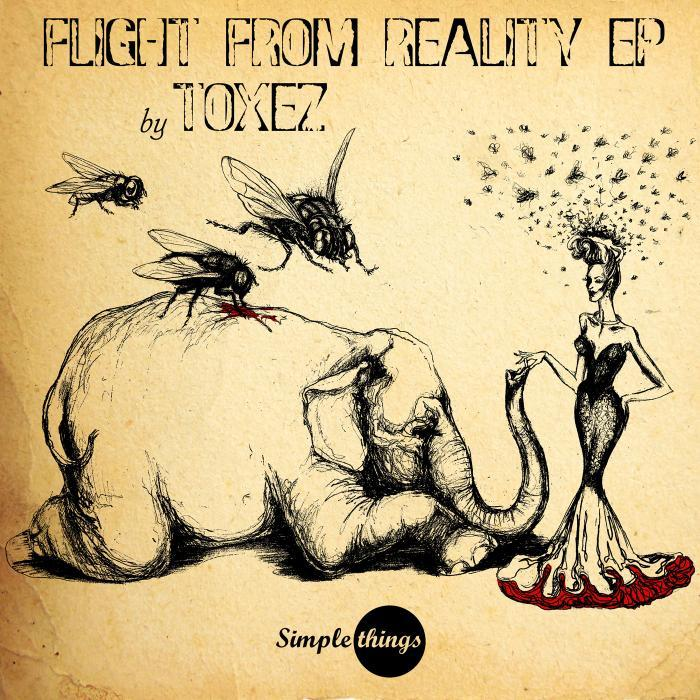 TOXEZ - Flight From Reality EP