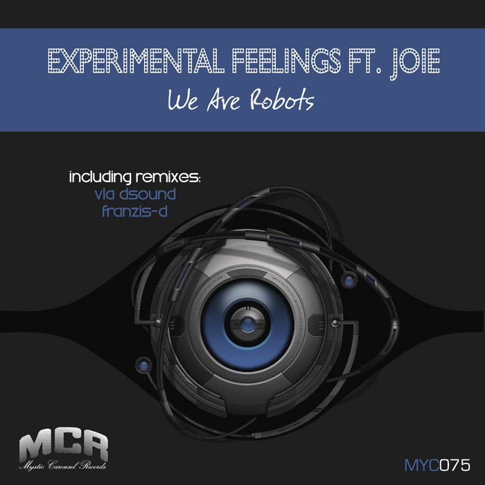 EXPERIMENTAL FEELINGS/JOIE - We Are Robots