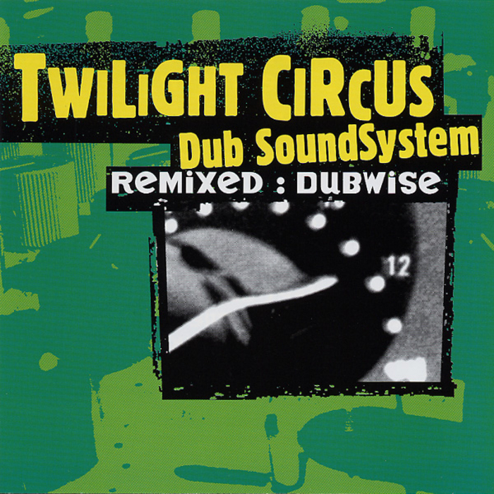 TWILIGHT CIRCUS DUB SOUND SYSTEM/VARIOUS - Remixed : Dubwise