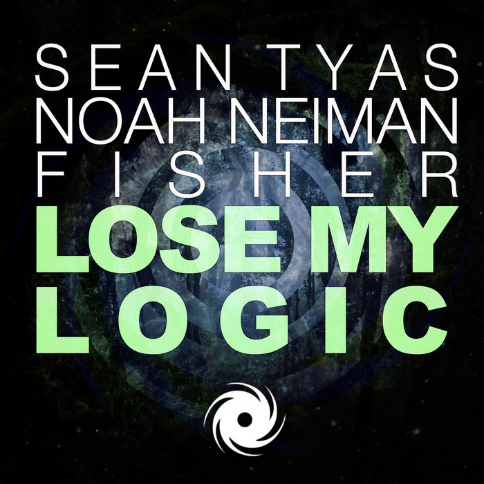 TYAS, Sean/NOAH NEIMAN with FISHER - Lose My Logic