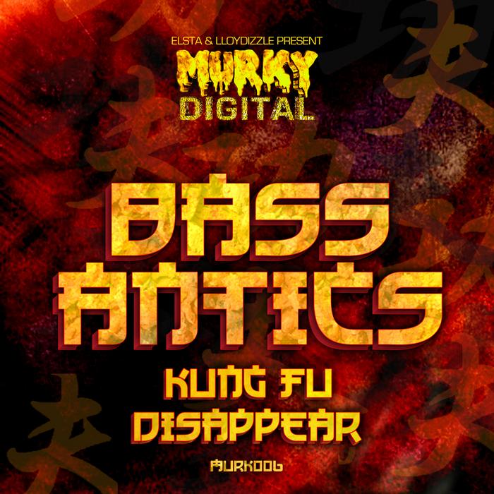 BASS ANTICS - Kung Fu/Disappear