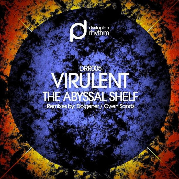 VIRULENT - The Abyssal Shelf