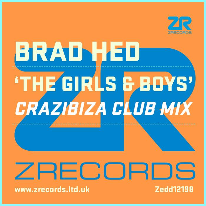 HED, Brad - The Girls & Boys (Crazibiza Club Mix)