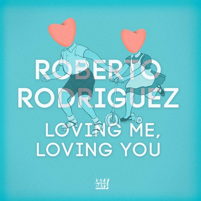 RODRIGUEZ, Roberto/MANOLO - Loving Me Loving You