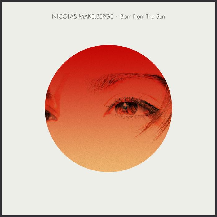 MAKELBERGE, Nicolas - Born From The Sun