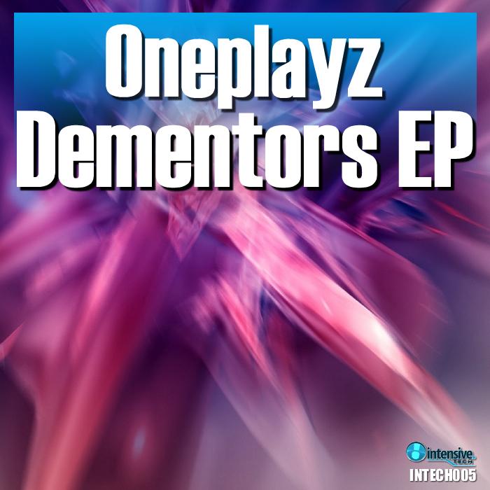 ONEPLAYZ - Dementors EP