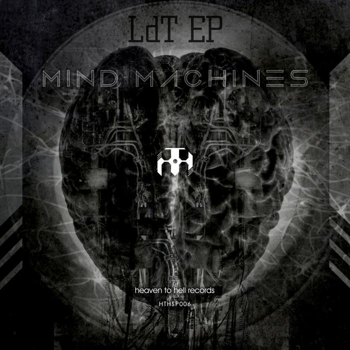 MIND MACHINES - LdT EP