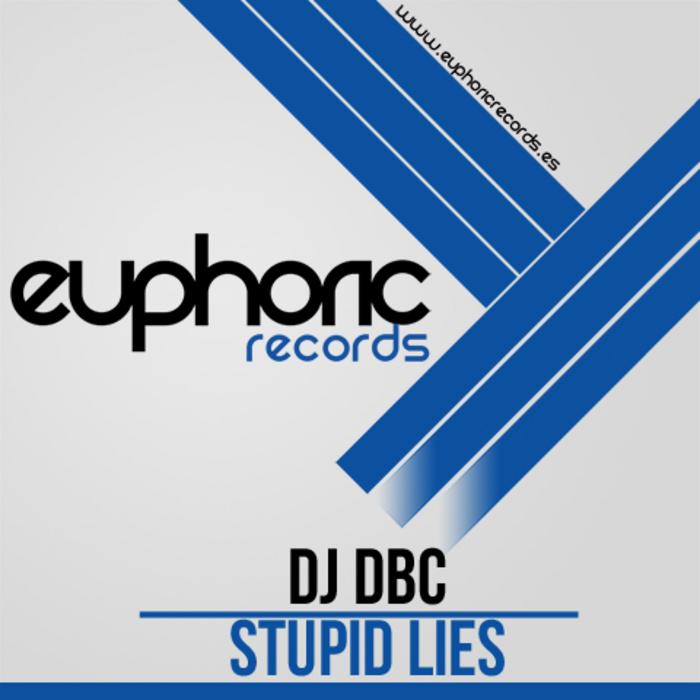DJ DBC - Stupid Lies