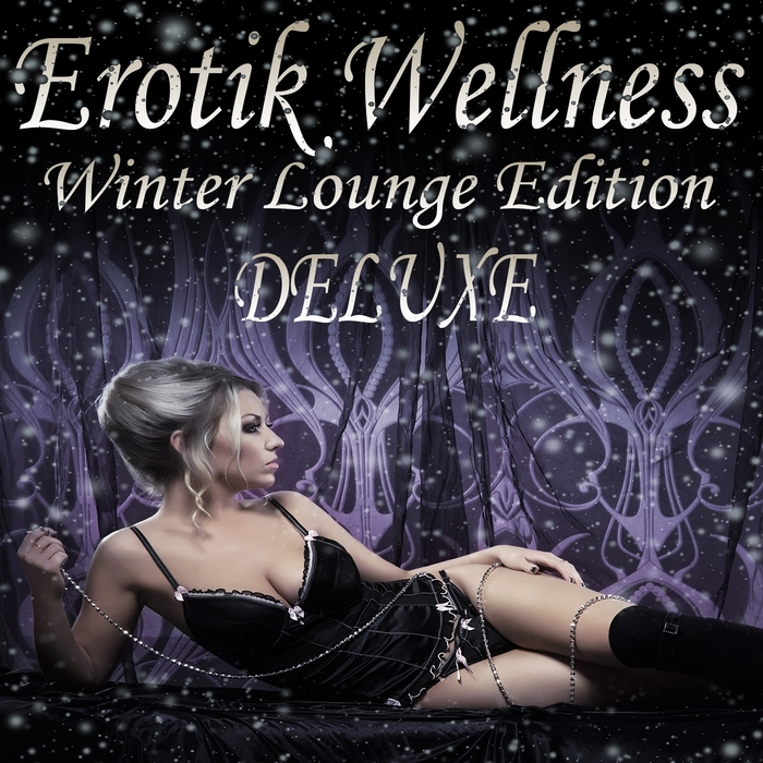 VARIOUS - Erotik Wellness Winter Lounge Edition Deluxe Tantra Chill Out & Kamasutra Ambient