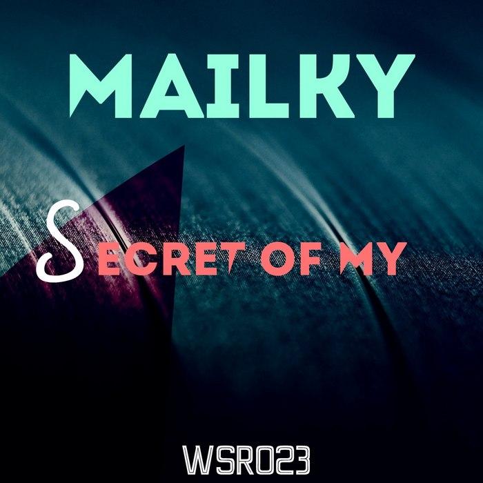MAILKY - Secret Of My