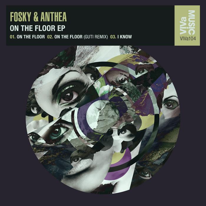 FOSKY/ANTHEA - On The Floor EP