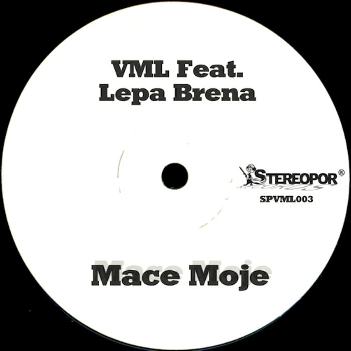 VML feat LEPA BRENA - Mace Moje