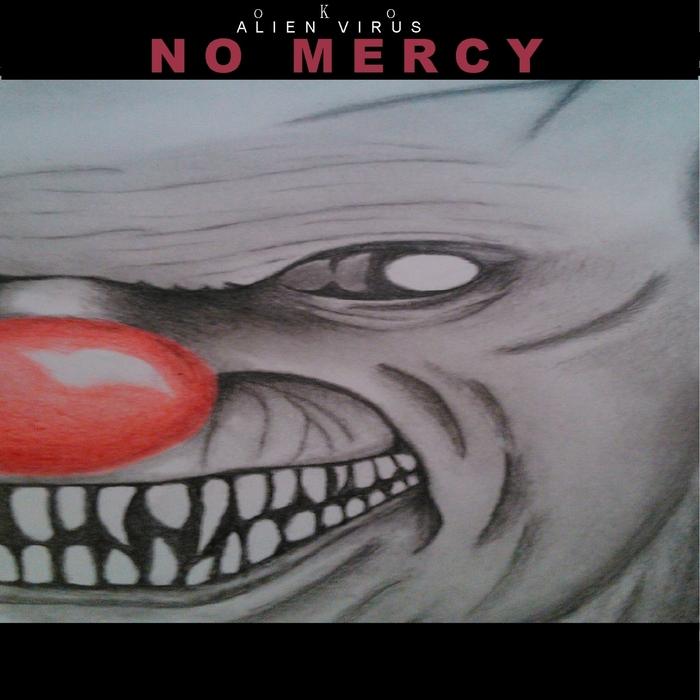 ALIEN VIRUS OKO - No Mercy