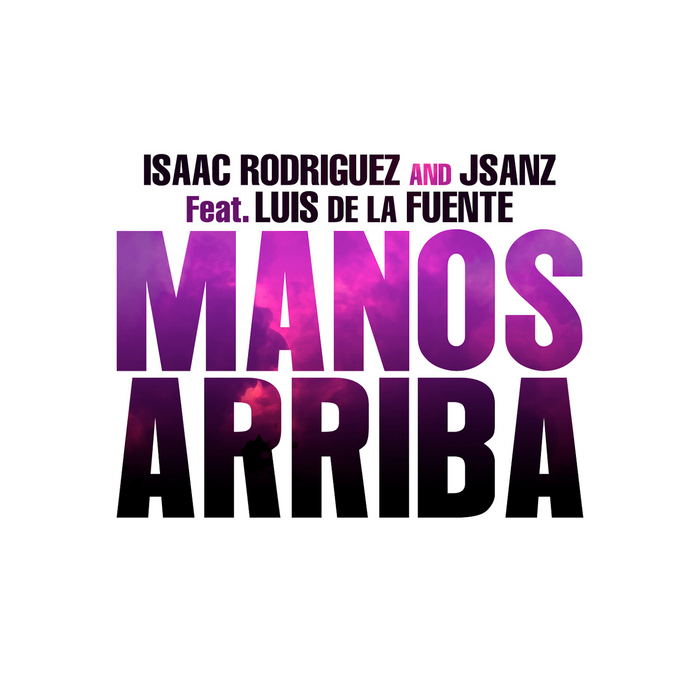 RODRAGUEZ, Isaac/JSANZ - Manos Arriba
