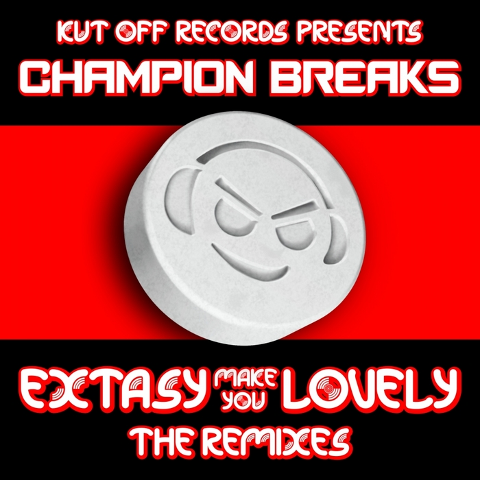 CHAMPION BREAKS - Extasy Make You Lovely: The Remixes
