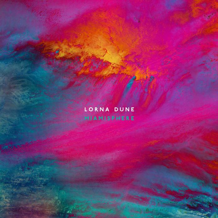 DUNE, Lorna - Miamisphere