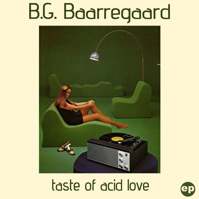 BG BAARREGAARD - Taste Of Acid Love