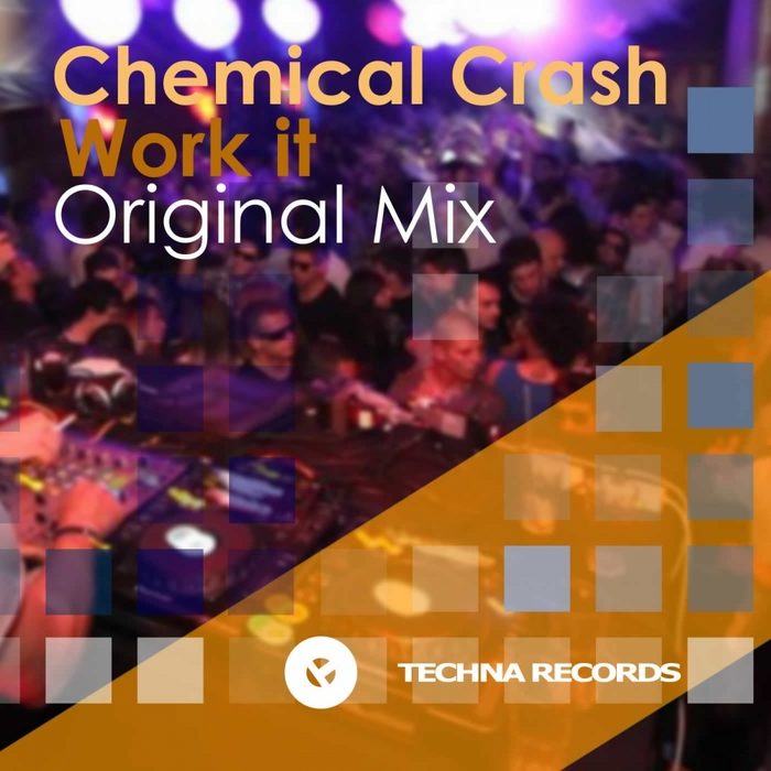 CHEMICAL CRASH - Work It