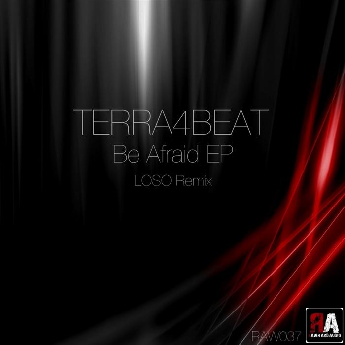 TERRA4BEAT - Be Afraid