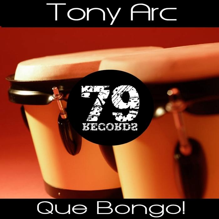 ARC, Tony - Que Bongo
