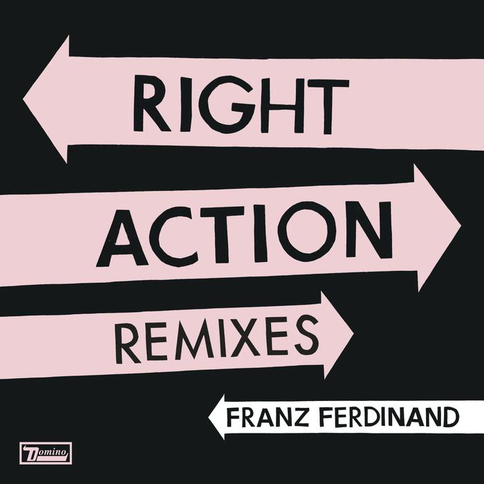 FRANZ FERDINAND - Right Action Remixes