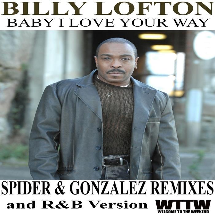 LOFTON, Billy - Baby I Love Your Way