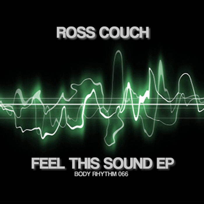 COUCH, Ross - Feel This Sound EP