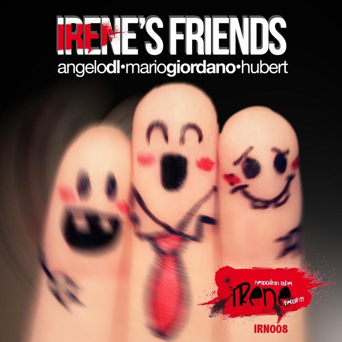 ANGELO DL/MARIO GIORDANO/HUBERT - Irene's Friends