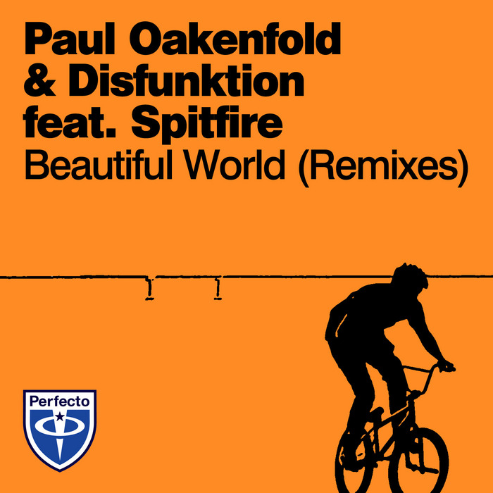 OAKENFOLD, Paul/DISFUNKTION feat SPITFIRE - Beautiful World: Remixes