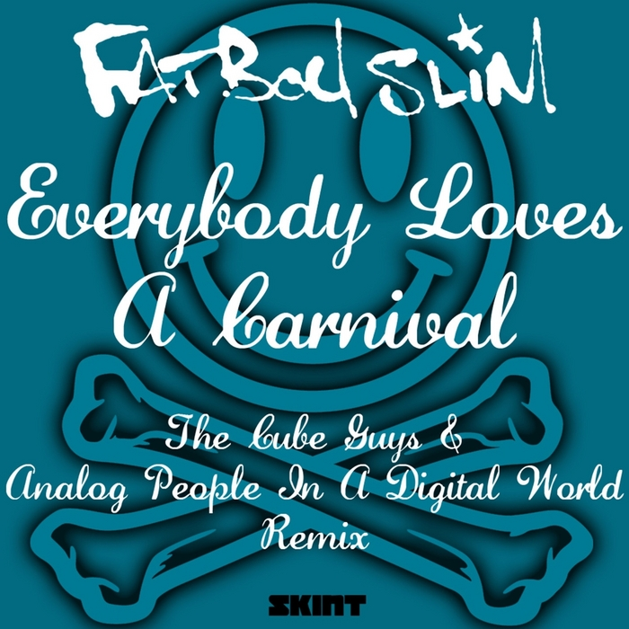 FATBOY SLIM - Everybody Loves A Carnival (remixes)