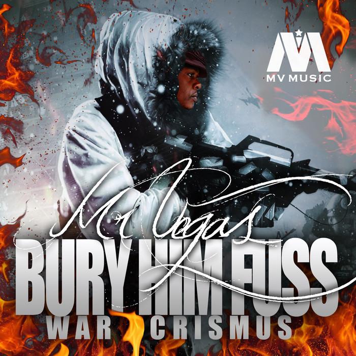 MR VEGAS - Bury Him Fus (War Crismus)