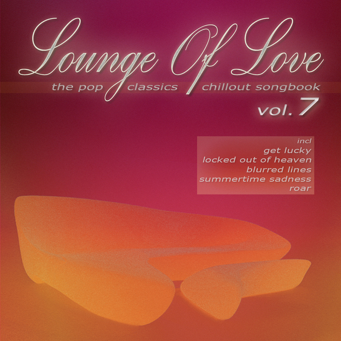 VARIOUS - Lounge Of Love Vol 7: The Pop Classics Chillout Songbook