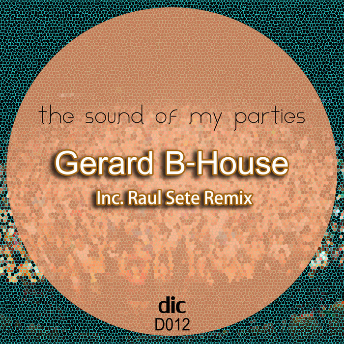 GERARD B HOUSE - The Sound Of My Parties