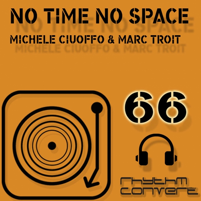 CIUOFFO, Michele/MARC TROIT - No Time No Space