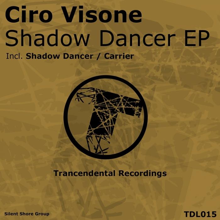 CIRO VISONE - Shadow Dancer