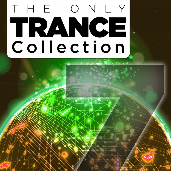VARIOUS - The Only Trance Collection 07