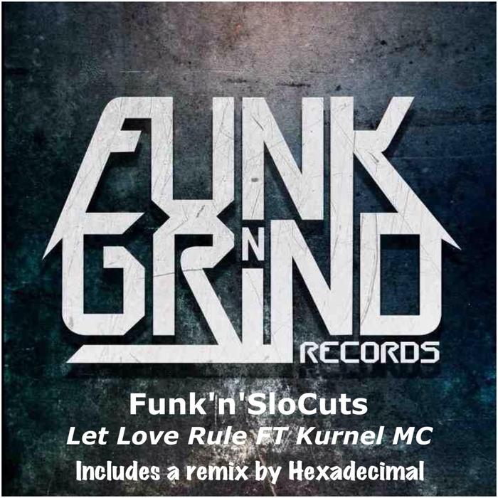 FUNK N SLOCUTS feat KURNEL MC - Let Love Rule