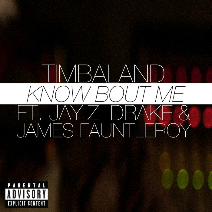 TIMBALAND feat JAY Z/DRAKE/JAMES FAUNTLEROY - Know Bout Me