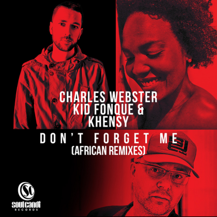 KID FONQUE CHARLES WEBSTER & KHENSY - Don't Forget Me