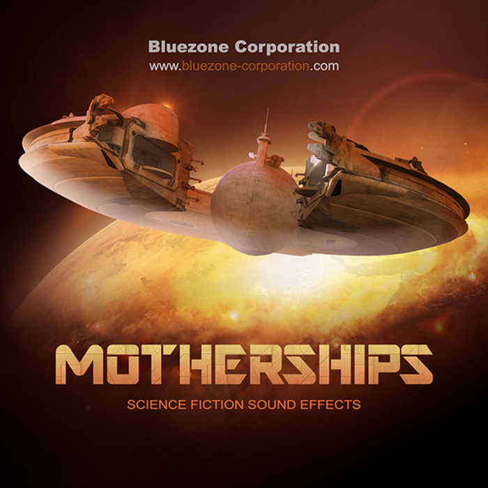 BLUEZONE CORPORATION - Motherships - Science Fiction Sound Effects (Sample Pack WAV)