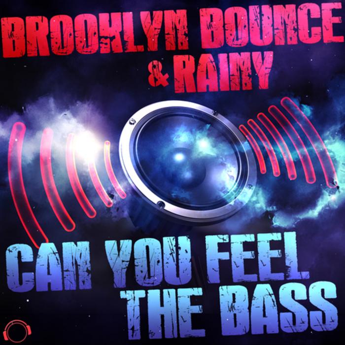 BROOKLYN BOUNCE/RAINY - Can You Feel The Bass