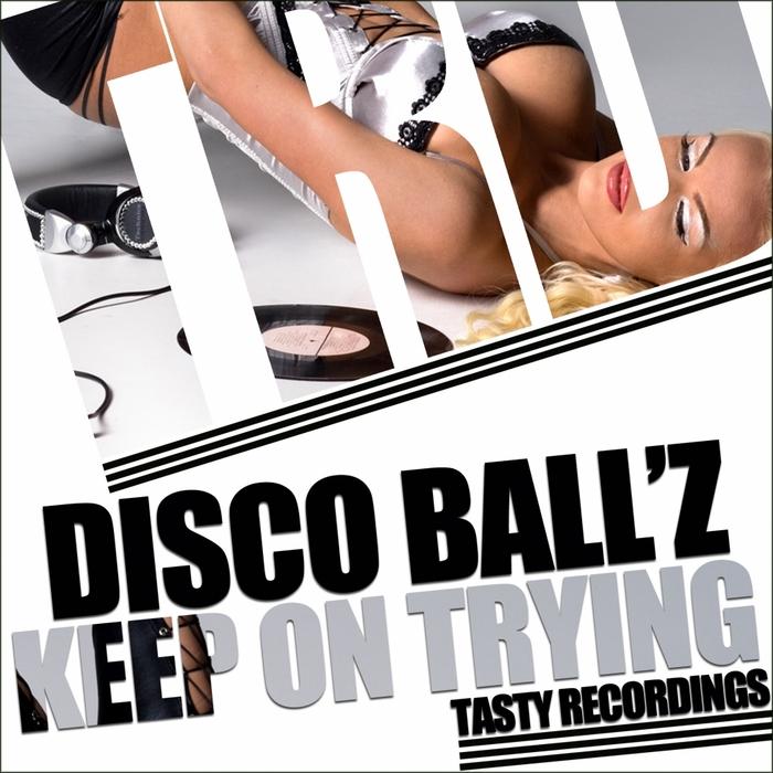 DISCO BALLZ - Keep On Trying