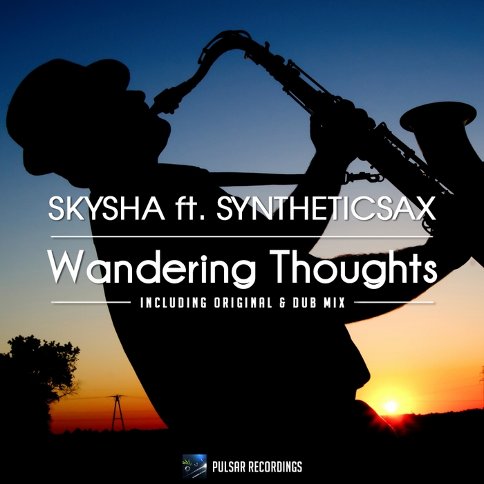 SKYSHA feat SYNTHETICSAX - Wandering Thoughts