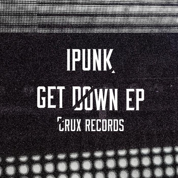 IPUNK - Get Down EP