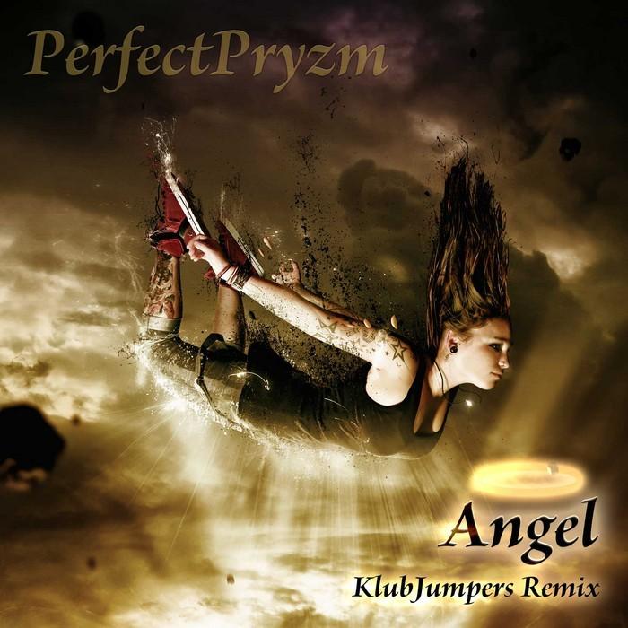 PERFECTPRYZM - Angel - Klubjumper's Remix